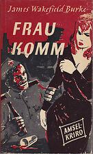 Frau Komm James Wakefield Burke Amsel Verlag 1953 Z 1-2