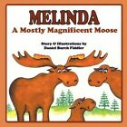 Melinda a Mostly Magnificent Moose 9781434382658 by Daniel Burch Fiddler Book