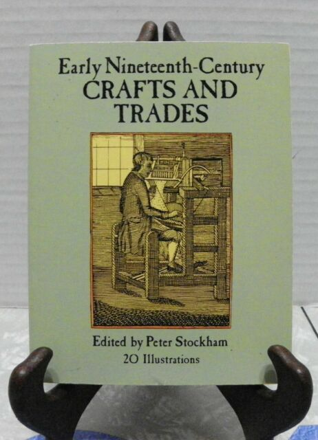 Early 19th-Century Crafts and Trades 1993 Paperback Reprint VGUC
