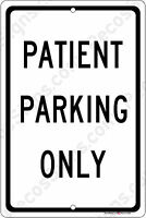 Patient Parking Only On A 8x12 Aluminum Sign Made In Usa Uv Protected