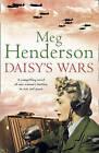 Daisy's Wars by Meg Henderson (Paperback, 2006)