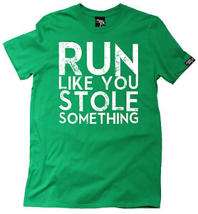 Image Is Loading Run Like You Stole Something MENS T SHIRT