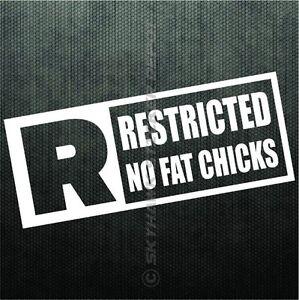 Restricted No Fat Chicks Funny Bumper Sticker Vinyl Decal Car Honda