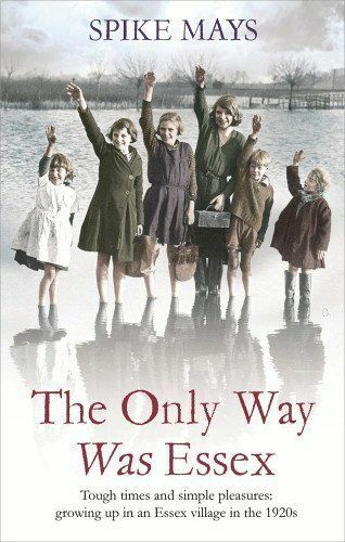 1 of 1 - The Only Way Was Essex: Tough Times and simple pleasures: growing up in an Essex