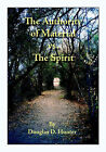 The Authority of Material Versus the Spirit by Douglas D. Hunter (Paperback, 2006)