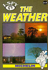 I-Spy the Weather by Michelin Travel Publications (Paperback, 1993)