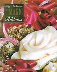 The Magic of Ribbons by Kay Anderson (Paperback, 1998)