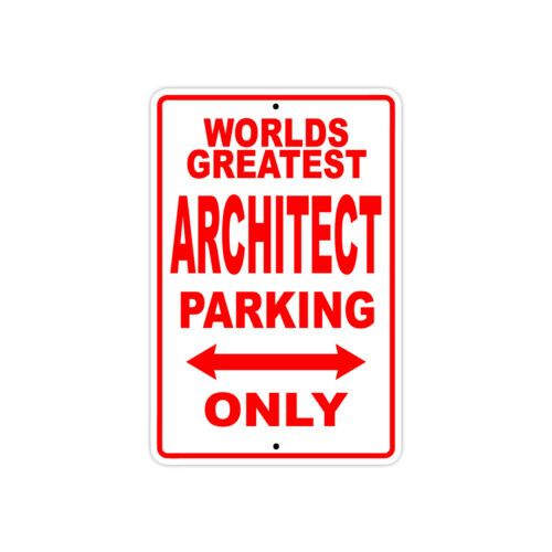 World/'s Greatest Architect Parking Only Wall Gift Aluminum Novelty Metal Sign