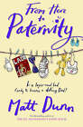 From Here To Paternity by Dunn (Paperback, 2007)