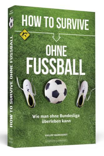 1 von 1 - How to Survive ohne Fussball: Wie man ohne Bundesliga überleben kann von Markhar