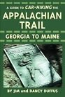 A Guide to Car-Hiking the Appalachian Trail by James C Duffus (Paperback / softback, 2002)