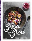 Good to Glow von Tali Shine (2016, Gebundene Ausgabe)