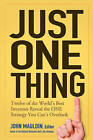 Just One Thing: Twelve of the World's Best Investors Reveal the One Strategy You Can't Overlook by John Wiley and Sons Ltd (Hardback, 2005)