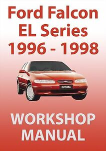 ford falcon el series workshop manual 1996 1998 ebay rh ebay com au El Ford Falcon XR Ford Falcon El Grille