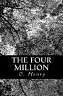 The Four Million by O Henry (Paperback / softback, 2012)