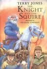 The Knight and the Squire by Terry Jones (Hardback, 1997)