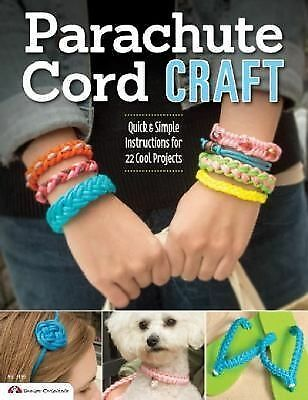 Parachute Cord Craft: Quick & Simple Instructions for 22 Cool Projects (Design O
