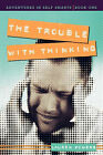 The Trouble with Thinking: Adventures in Self Smarts: Book One by Lauren Powers (Paperback / softback, 2010)
