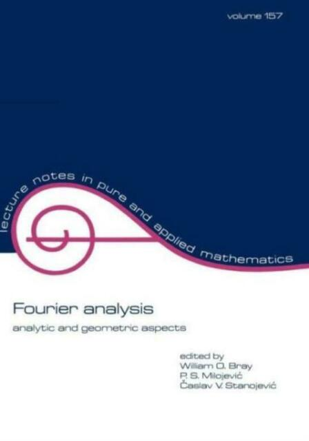 Fourier Analysis: Analytic And Geometric Aspects