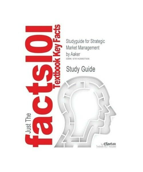 "Cram101 Textbook Reviews ""Studyguide for Strategic Market Management by Aaker, I"