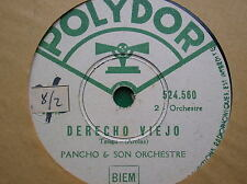 78 trs-rpm-PANCHO & son orch- TANGO- Derecho viejo- POLYDOR 524.560