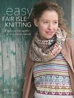 Easy Fair Isle Knitting: 26 Projects with a Modern Twist by Martin Storey (Paperback / softback, 2016)