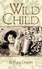 Wild Child 9781456792343 by B. Park-dixon Paperback