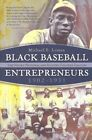 Black Baseball Entrepreneurs, 1902-1931: The Negro National and Eastern Colored Leagues by Michael E. Lomax (Paperback, 2014)