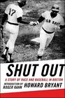 Shut out a Story of Race and Baseball in Boston by Howard Bryant 9780807009796