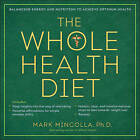 The Whole Health Diet by Mark Mincolla (Paperback, 2015)