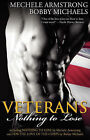 Veterans 2: Nothing to Lose by Mechele Armstrong, Bobby Michaels (Paperback / softback, 2008)
