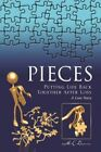 Pieces Putting Life Back Together After Loss a Love Story 9781425725846 Davis