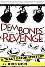 Dem Bones' Revenge: A Tracy Eaton Mystery by Kris Neri (Paperback / softback, 2009)