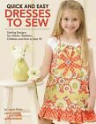 Quick and Easy Dresses to Sew 9781464702259 by Laurie Malm Paperback