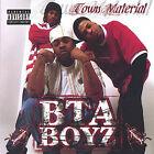 Town Material by BTA Boyz (CD, Jun-2005, Get Rich Entertainment)