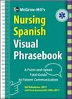 McGraw-Hill Education's Nursing Spanish Visual Phrasebook by Neil Bobenhouse, Dean Meenach (Spiral bound, 2014)
