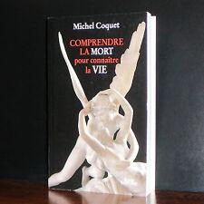 Michel Coquet - Comprendre la Mort pour connaître la Vie