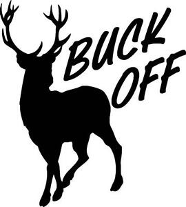 Buck Off Decal Vinyl Wall Deer Sticker 8 Quot X8 Quot Hunting 6