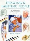 Drawing and Painting People by John Raynes (2000, Paperback)