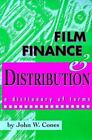 Film Finance and Distribution : A Dictionary of Terms by John W. Cones (1992, Paperback)
