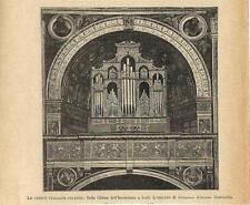 Stampa antica LODI ORGANO del Tempio dell' Incoronata 1893 Old antique print