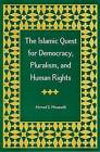The Islamic Quest for Democracy, Pluralism and Human Rights by Ahmad S. Moussalli (Paperback, 2003)