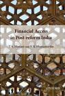 Financial Access in Post-Reform India by T. A. Bhavani and N. R. Bhanumurthy (2012, Hardcover)