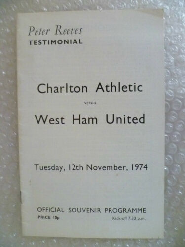 1974 Peter Reeves Testimonial Match CHARLTON ATHLETIC v WEST HAM UNITED,12 Nov