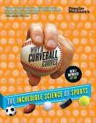 Popular Mechanics Why a Curveball Curves: The Incredible Science of Sports by Sterling Publishing Co Inc (Paperback, 2014)
