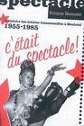 C'Etait du Spectacle!: L'histoire des Artistes Transsexuelles a Montreal, 1955-1985 by Viviane Namaste (Paperback, 2005)