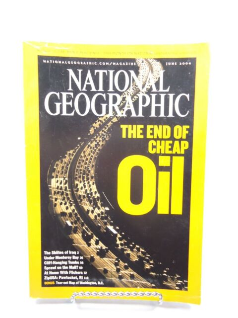 National Geographic June 2004 THe end of cheap oil