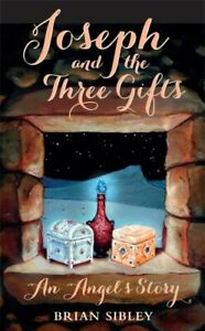 Joseph-and-the-Three-Gifts-An-Angel-039-s-story-by-Brian-Sibley-9780232534160