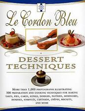 Le Cordon Bleu Dessert Techniques : More Than 1,000 Photographs Illustrating 300 Preparation and Cooking Techniques for Making Tarts, Pies, Cakes, Icing, Doughs, Pastries, Meringues, Mousses, Souffles, Custards, Crepes, Biscuits and More by Laurent Douchene, Le Cordon Bleu and Bridget Jones (1999, Hardcover)