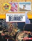 What's Great about Delaware? by Sheri Dillard (Hardback, 2015)